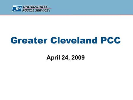 New Mailing Services Prices – May 11, 2009 – Updated March 30 Greater Cleveland PCC April 24, 2009.