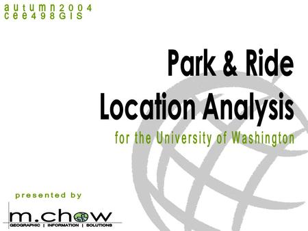 People commuting to UW suffer delays, congestion using both public and private transportation. We propose a park & ride system with express shuttle service.