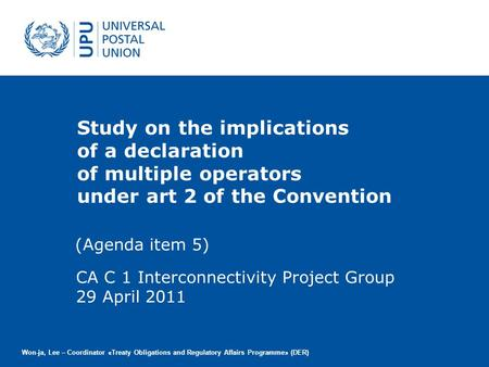 Study on the implications of a declaration of multiple operators under art 2 of the Convention (Agenda item 5) Won-ja, Lee – Coordinator «Treaty Obligations.