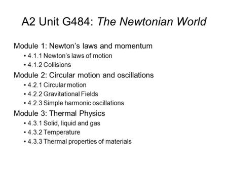 A2 Unit G484: The Newtonian World