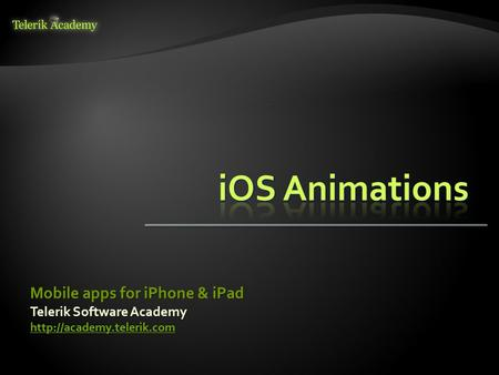 Telerik Software Academy  Mobile apps for iPhone & iPad.