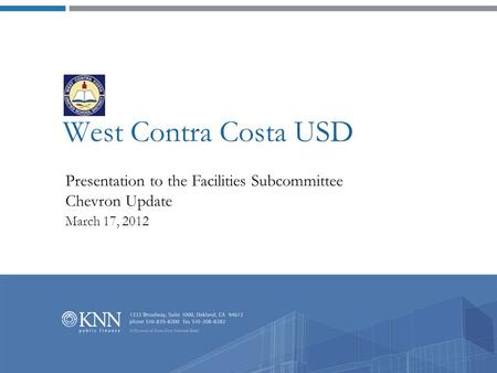 West Contra Costa USD Presentation to the Facilities Subcommittee Chevron Update March 17, 2012.