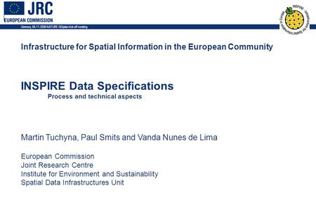 Genova, 06-11-2008 NATURE-SDI plus kick-off meeting 1 Infrastructure for Spatial Information in the European Community INSPIRE Data Specifications Process.