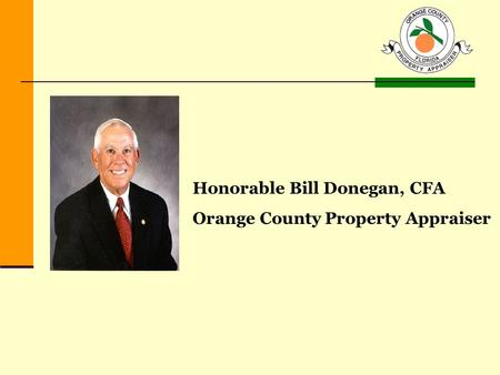 Honorable Bill Donegan, CFA Orange County Property Appraiser.