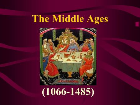 The Middle Ages (1066-1485). The Middle Ages began in 1066 with the Norman Invasion. The Normans were originally Viking raiders who had settled on the.