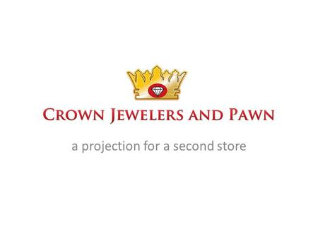 A projection for a second store. Crown Pawn was founded in 1995 by Mike Katsanevas in Salt Lake City, Utah. Starting with a meager-sized shop, Crown grew.