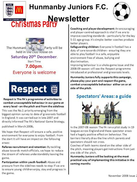 Hunmanby Juniors F.C. Newsletter Christmas Party The Hunmanby Christmas Party will be held in the club house on Saturday 20 th December. Start Time 7.00pm.