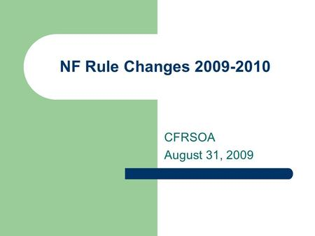 NF Rule Changes 2009-2010 CFRSOA August 31, 2009.