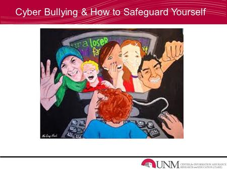 Cyber Bullying & How to Safeguard Yourself. What is Cyber Bullying? Cyber bullying is the use of the Internet and other related technologies to harm other.