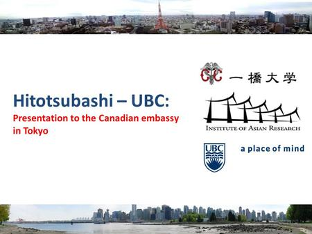 Hitotsubashi – UBC: Presentation to the Canadian embassy in Tokyo.