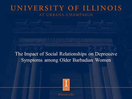 The Impact of Social Relationships on Depressive Symptoms among Older Barbadian Women.