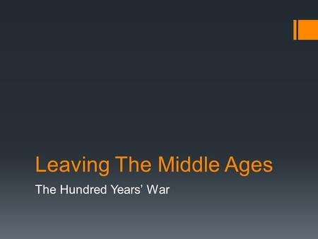 Leaving The Middle Ages