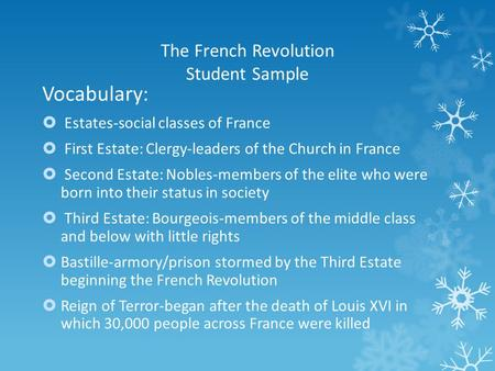 The French Revolution Student Sample Vocabulary:  Estates-social classes of France  First Estate: Clergy-leaders of the Church in France  Second Estate: