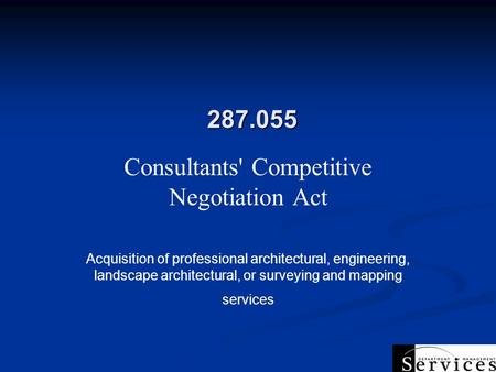 287.055 Consultants' Competitive Negotiation Act Acquisition of professional architectural, engineering, landscape architectural, or surveying and mapping.