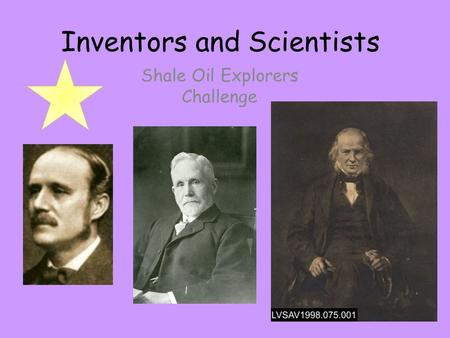 Inventors and Scientists Shale Oil Explorers Challenge.