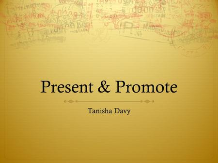 Present & Promote Tanisha Davy. Who Am I..? I am an animator studying at Bedforshire University and my overall goal is to become a director/producer and.