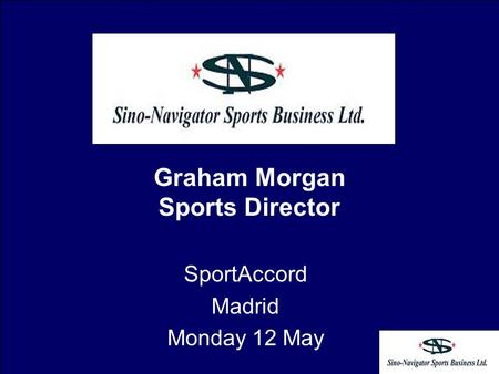 Graham Morgan Sports Director SportAccord Madrid Monday 12 May.