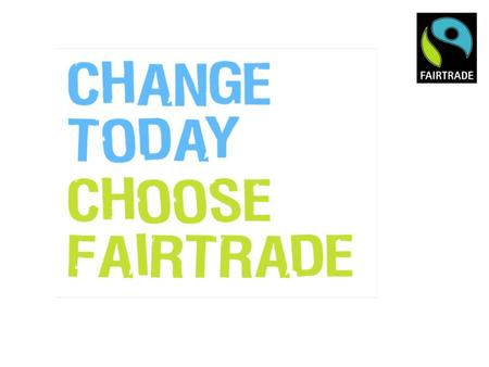 Products Events Curriculum Available from:  THE FAIRTRADE SCHOOLS AWARD.