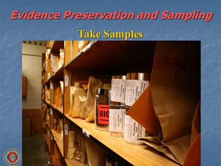 Evidence Preservation and Sampling