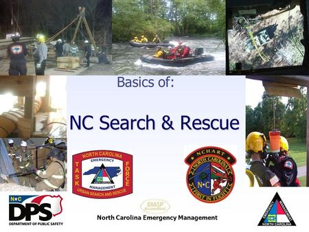 North Carolina Emergency Management NC Search & Rescue Basics of: