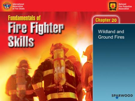 20 Wildland and Ground Fires. 2 The Wildland Fire Triangle 20.