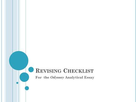R EVISING C HECKLIST For the Odyssey Analytical Essay.