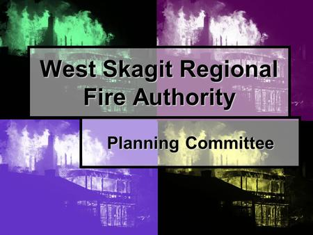 West Skagit Regional Fire Authority Planning Committee.