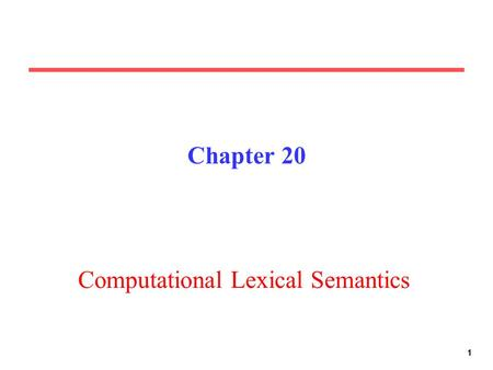 11 Chapter 20 Computational Lexical Semantics. Supervised Word-Sense Disambiguation (WSD) Methods that learn a classifier from manually sense-tagged text.