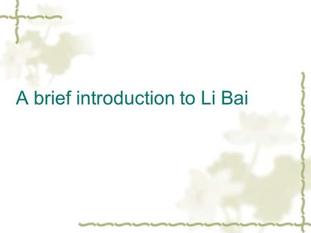A brief introduction to Li Bai