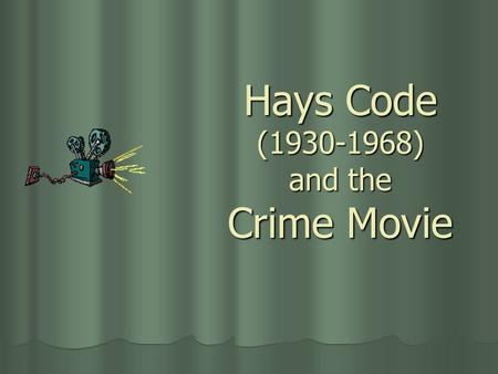 Hays Code ( ) and the Crime Movie