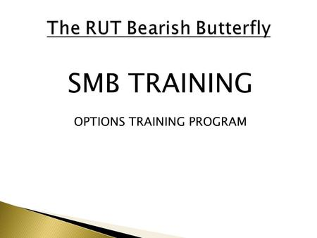 SMB TRAINING OPTIONS TRAINING PROGRAM.  1. SMB TRAINING is NOT a Broker Dealer. SMB TRAINING engages in trader education and training. SMB TRAINING offers.