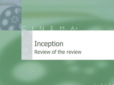 "Inception Review of the review. Original Review ""It is a movie with a very interesting concept. The plot revolves around this piece of tech developed."