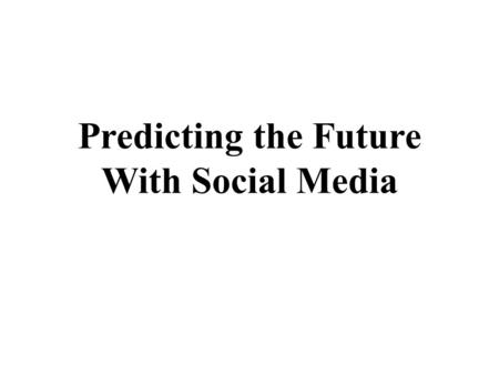 Predicting the Future With Social Media. Introduction Goal – How buzz and attention is created for different movies and how that changes over time.
