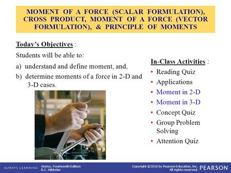 Students will be able to: a) understand and define moment, and,