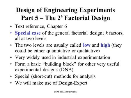 Design of Engineering Experiments Part 5 – The 2k Factorial Design