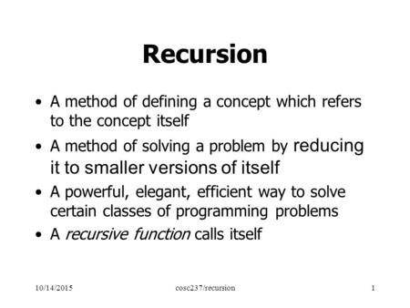 concept of recursion in computer programming Fundamentals of computer programming with c# by svetlin chapter 10 recursion is often given as an example when explaining the concept of recursion.