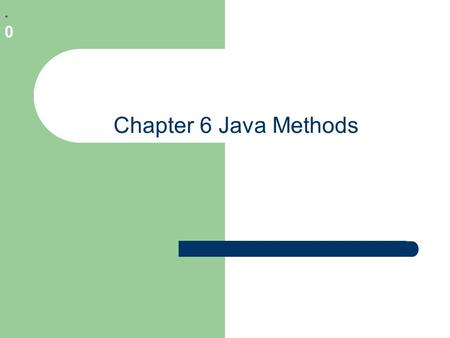* * 0 Chapter 6 Java Methods. * * 0 Method Syntax [access specifier][qualifier] return type method name(argument list) Access specifier public – method.