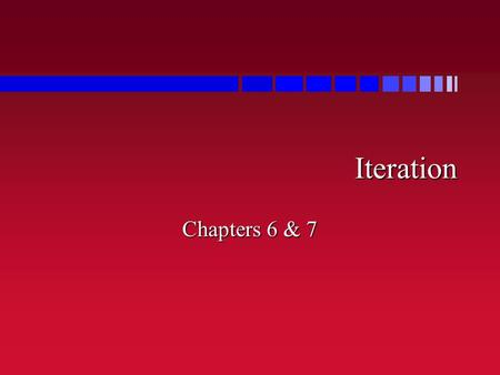 Iteration Chapters 6 & 7. Iteration in LISP n LISP (unlike Prolog) allows iteration –mapcar, remove-if(-not), count-if, find-if for special purpose iteration.