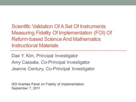 Scientific Validation Of A Set Of Instruments Measuring Fidelity Of Implementation (FOI) Of Reform-based Science And Mathematics Instructional Materials.