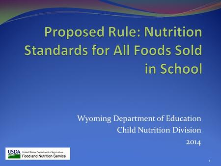 Wyoming Department of Education Child Nutrition Division 2014 1.