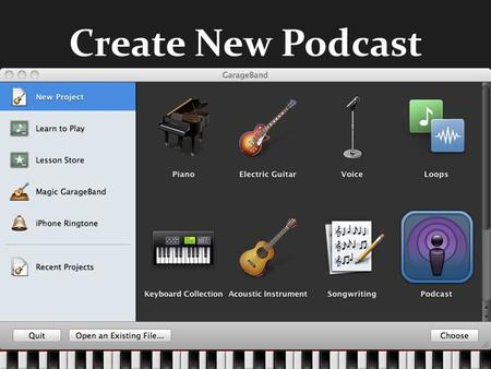 Create New Podcast. Tracks Window New Basic Track.