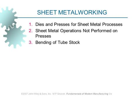 SHEET METALWORKING Dies and Presses for Sheet Metal Processes