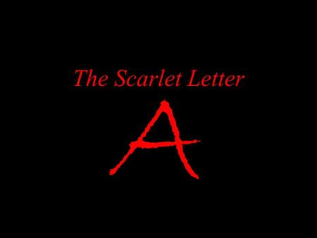 A The Scarlet Letter. Hawthorne originally intended The Scarlet Letter to be a short story but expanded it at the suggestion of his publisher. The Scarlet.
