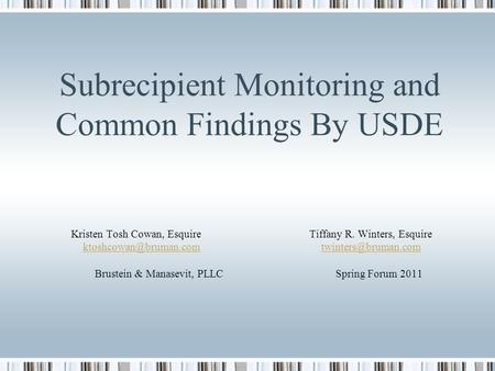 Subrecipient Monitoring and Common Findings By USDE Kristen Tosh Cowan, EsquireTiffany R. Winters, Esquire