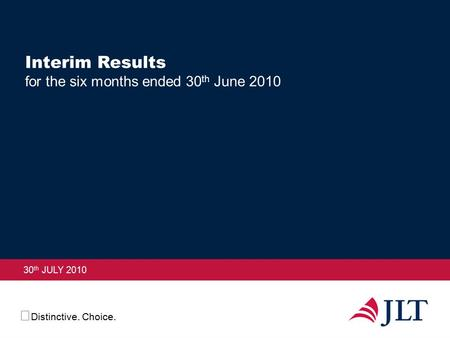 Distinctive. Choice. Interim Results for the six months ended 30 th June 2010 30 th JULY 2010.