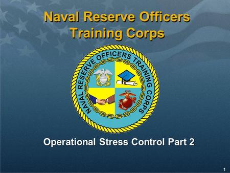 1 Naval Reserve Officers Training Corps Operational Stress Control Part 2.