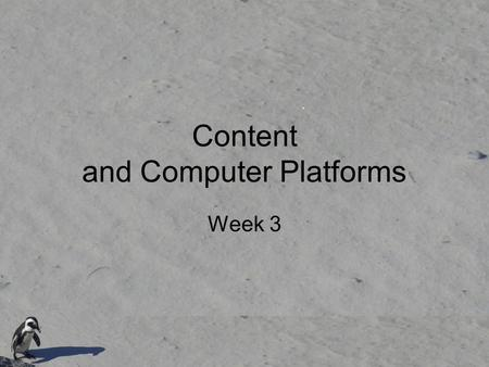 Content and Computer Platforms Week 3. Today's goals Obtaining, describing, indexing content –XML –Metadata Preparing for the installation of Dspace –Computers.