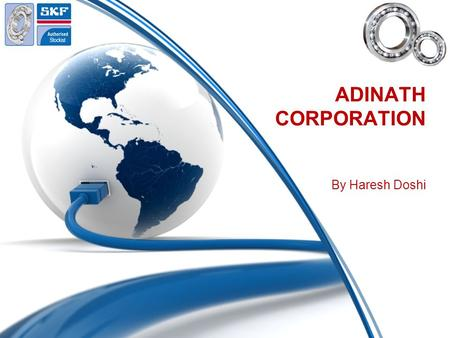 ADINATH CORPORATION By Haresh Doshi. ARIHANT ENTERPRISES (SINCE 1988) IS NOW ADINATH CORPORATION.
