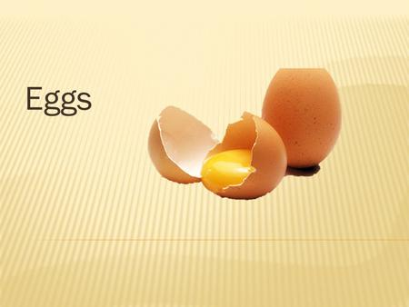Eggs.  Most versatile and common ingredients in the kitchen.
