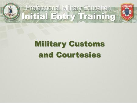 Initial Entry Training Military Customs and Courtesies